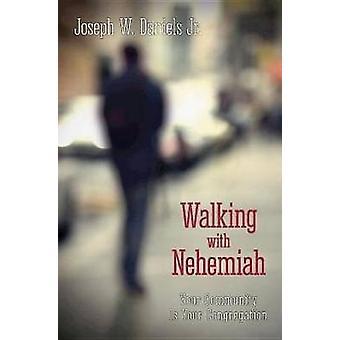 Marcher avec Néhémie votre communauté est votre congrégation par Daniels & Joe