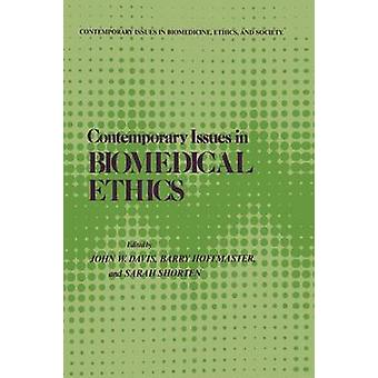 Contemporary Issues in Biomedical Ethics by Davis & John W.