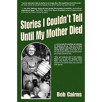 Geschichten konnte ich nicht sagen bis meine Mutter, von Cairns & Bob starb