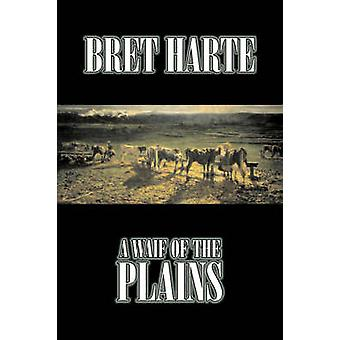 A Waif of the Plains by Bret Harte Fiction Classics Westerns Historical by Harte & Bret