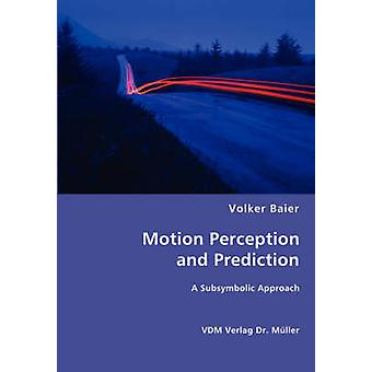 Motion Perception and Prediction by Baier & Volker