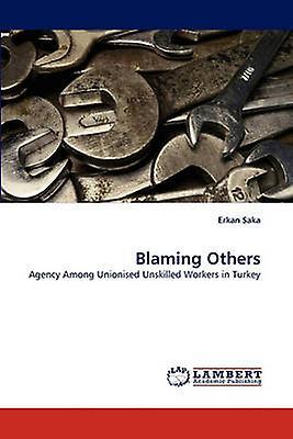 Blaming Others by Saka & Erkan