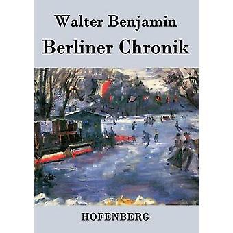 Berliner Chronik by Benjamin & Walter