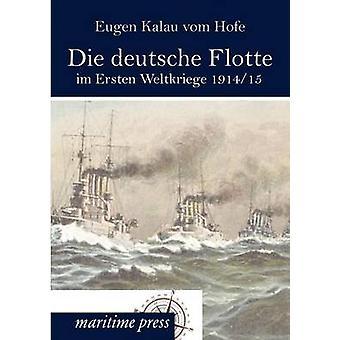 Die deutsche Flotte im Ersten Weltkriege 191415 by Kalau vom Hofe & Eugen