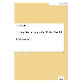 Leasingbilanzierung nach IFRS im Wandel by Klier & Franziska