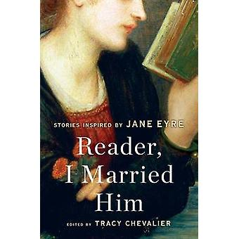 Reader - I Married Him - Stories Inspired by Jane Eyre by Tracy Cheval