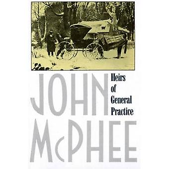 Heirs of General Practice by John McPhee - 9780374519742 Book