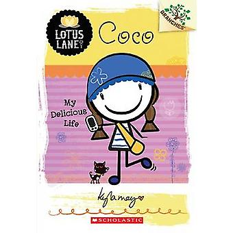 Coco - My Delicious Life by Kyla May - 9780545445146 Book
