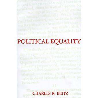 Political Equality - An Essay in Democratic Theory by Charles R. Beitz