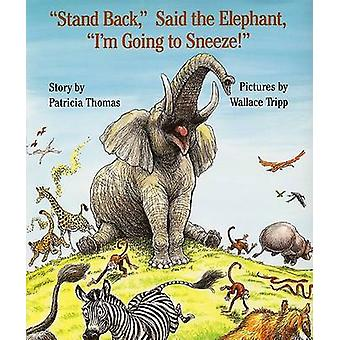 -Stand Back - - Said the Elephant -  -I'm Going to Sneeze! - (2nd) by Pa