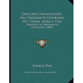 Discorso Pronunziato Dal Presidente Onorario Avv. Comm. Enrico Pini -