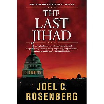 The Last Jihad by Joel C. Rosenburg - 9781414312729 Book