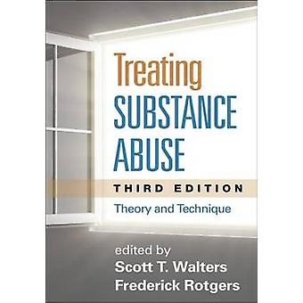 Treating Substance Abuse - Theory and Technique (3rd Revised edition)