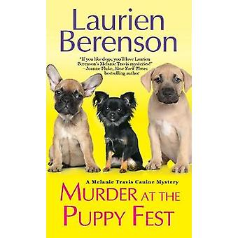Murder At The Puppy Fest by Murder At The Puppy Fest - 9781496703446