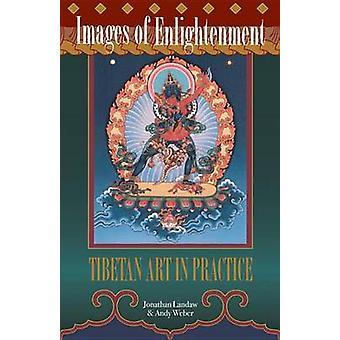 Images of Enlightenment - Tibetan Art in Practice (New edition) by Jon