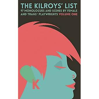 The Kilroys List - 97 Monologues and Scenes by Female and Trans Playwr