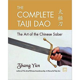 The Complete Taiji Dao - The Art of the Chinese Saber by Zhang Yun - 9