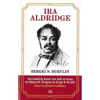 Ira Aldridge by Sergei N. Durylin - Alexei Lalo - 9781592219810 Book