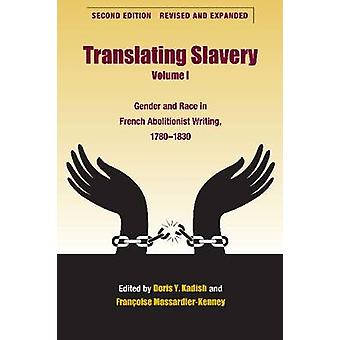 Translating Slavery - Gender and Race in French Abolitionist Writing -