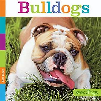 Bulldogs by Kate Riggs - 9781628322477 Book