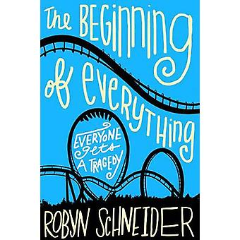 The Beginning of Everything by Robyn Schneider - 9780062217141 Book
