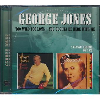 Too Wild Too Long / You Oughta Be Here With Me by George Jones