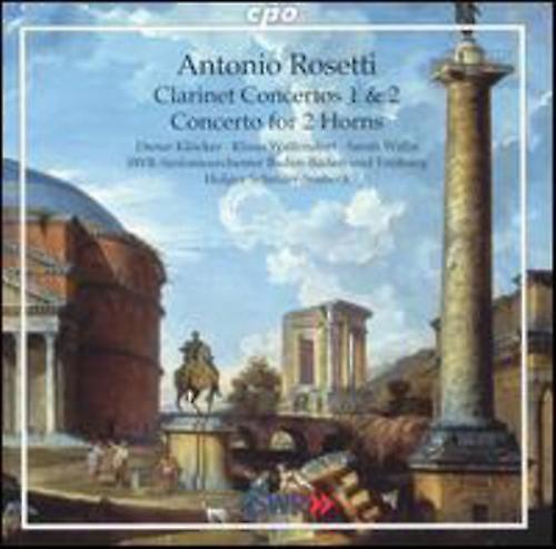 A. Rosetti - Rosetti: Clarinet Concertos Nos. 1 & 2; Concerto for 2 Horns [CD] USA import