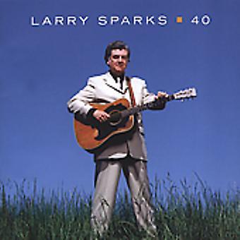 Larry Sparks - 40 [CD] USA importerer