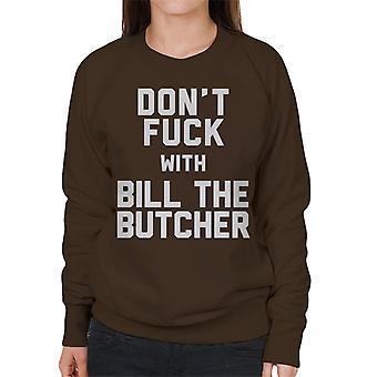 Ikke kødde med Bill slakter kvinnenes Sweatshirt