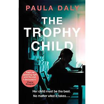 The Trophy Child by Paula Daly - 9780552171632 Book