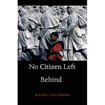 Ingen medborgare vänster bakom av Meira Levinson - 9780674284241 bok