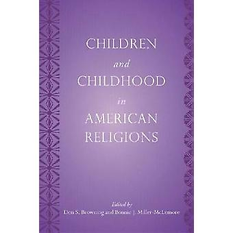 Children and Childhood in American Religions by Don S. Browning - Bon