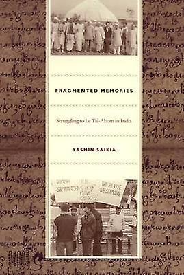 Fragmented Memories - Struggling to be Tai-Ahom in India by Yasmin Sai