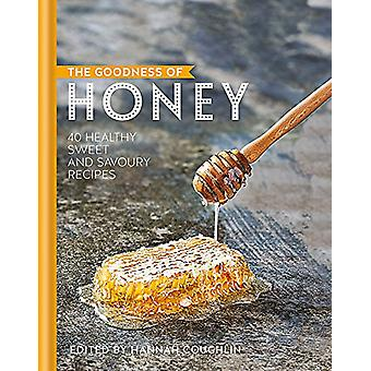 The Goodness of Honey - 40 healthy sweet and savoury recipes by Hannah