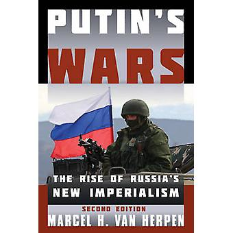 Putin's Wars - The Rise of Russia's New Imperialism (2nd Revised editi