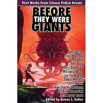Before They Were Giants - First Works from Science Fiction Greats by P