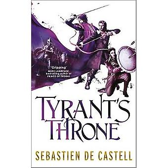 Tyrant's Throne - The Greatcoats Book 4 by Sebastien de Castell - 9781
