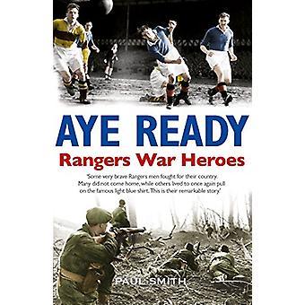 Aye Ready - Rangers War Heroes by Paul Smith - 9781785301391 Book