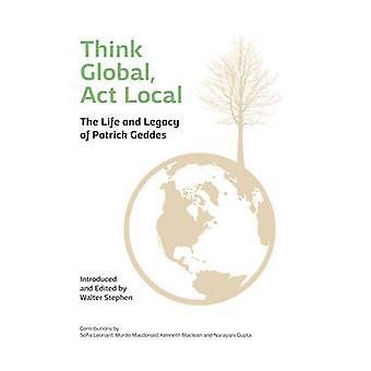 Think Global - Act Local - vita e l'eredità di Patrick Geddes (2a Revi