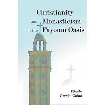 Christianisme et monachisme dans l'Oasis de Fayoum - essais de la 200