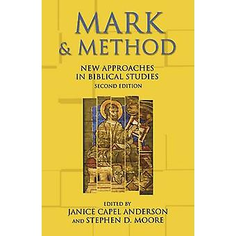 Mark and Method - New Approaches in Biblical Studies (2nd Revised edit