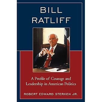 Bill Ratliff - A Profile of Courage and Leadership in American Politic