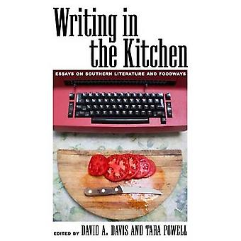 Writing in the Kitchen - Essays on Southern Literature and Foodways by