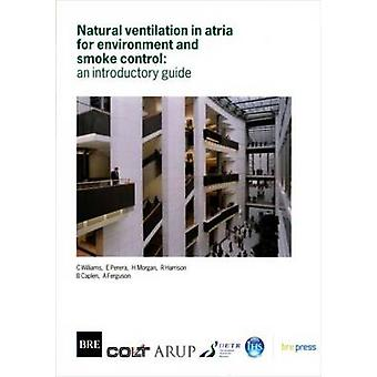 Natural Ventilation in Atria for Environment and Smoke Control - An In