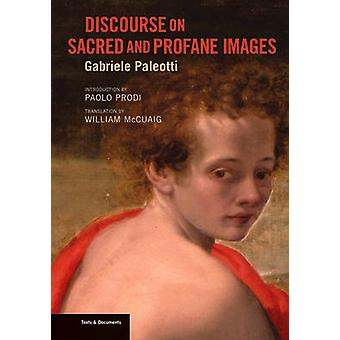 Discourse on Sacred and Profane Images by Gabriele Paleotti - William