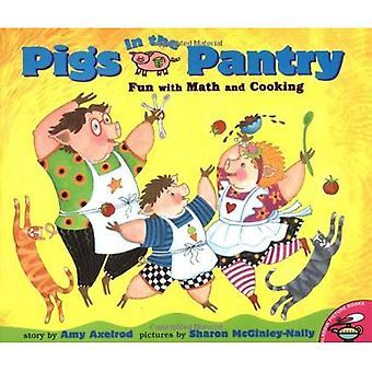 Schweine in der Speisekammer: Spaß mit Mathematik und Kochen (Aladdin Bilderbücher)