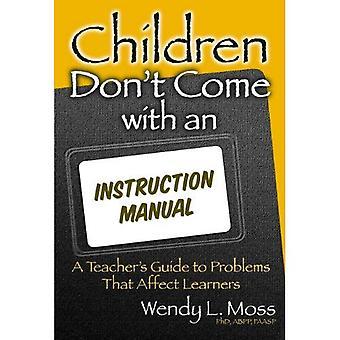 Enfants ne viennent pas avec un mode d'emploi: Guide de l'enseignant aux problèmes qui affectent les apprenants
