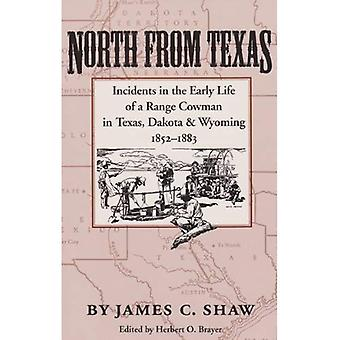 North from Texas: Incidents in the Early Life of a Range Cowman in Texas, Dakota, and Wyoming, 1852-1883