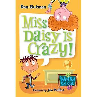 Miss Daisy er vanvittigt! (Min underlige skole