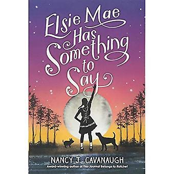 Elsie Mae a quelque chose à dire